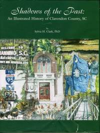 image of Shadows Of The Past: An Illustrated History Of Clarendon County, SC