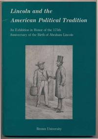 Lincoln and the American Political Tradition: An Exhibition in Honor of the 175th Anniversary of the Birth of Abraham Lincoln