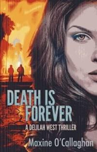 Death is Forever: A Delilah West Thriller (Delilah West Thriller Series)