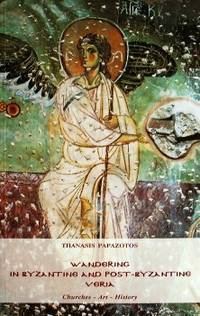 Wandering in Byzantine and Post-Byzantine Veria: Churches - Art - History