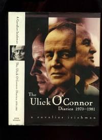The Ulick 'Connor Diaries 1970-1981: a Cavalier Irishman
