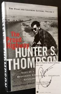 The Proud Highway: Saga of a Desperate Southern Gentleman (The Fear and Loathing Letters, Volume I)