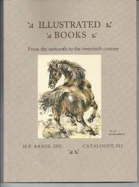Catalogue 213. Illustrated Books. From the sixteenth to the twentieth century and in a variety of...