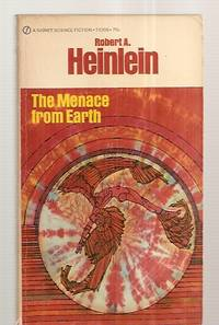 THE MENACE FROM EARTH by  Robert A. [cover art by Gene Szafran] Heinlein - Paperback - Later Printing - 1962 - from biblioboy and Biblio.com