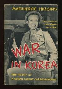 War in Korea: The Report of a Woman Combat Correspondent [*SIGNED*]