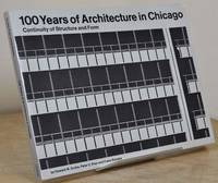 100 YEARS OF ARCHITECTURE IN CHICAGO. Continuity of Structure and Form.