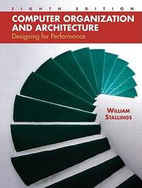 Computer Organization and Architecture : Designing for Performance by William Stallings - Hardcover - 2009 - from ThriftBooks and Biblio.com