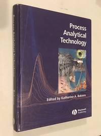 Process Analytical Technology: Spectroscopic Tools And Implementation Strategies For The Chemical...