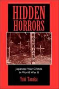 image of Hidden Horrors: Japanese War Crimes In World War II (Transitions--Asia and Asian America)