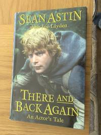 There and Back Again: An Actor's Tale 1st ed/1st print