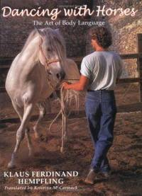 Dancing with Horses : The Art of Body Language
