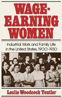 image of Wage-Earning Women: Industrial Work and Family Life in the United States, 1900-1930 (Galaxy Books)