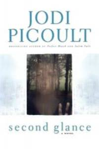 Second Glance: A Novel (Picoult, Jodi) by Jodi Picoult - Hardcover - 2003-04-08 - from Books Express (SKU: 0743454502n)