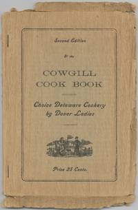 Cowgill Cook Book: Choice Delaware Cookery. By Dover Ladies
