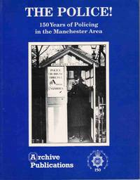 The Police!  150 Years of Policing in the Manchester Area