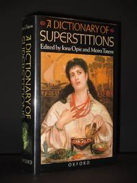A Dictionary of Superstitions [SIGNED]