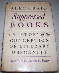 Suppressed Books: A History of the Conception of Literary Obscenity