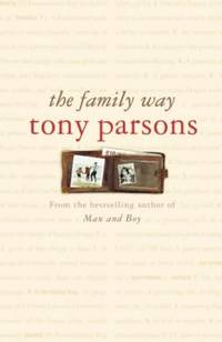 The Family Way by  Tony Parsons - Hardcover - from World of Books Ltd and Biblio.com