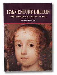 17th Century Britain (The Cambridge Cultural History)