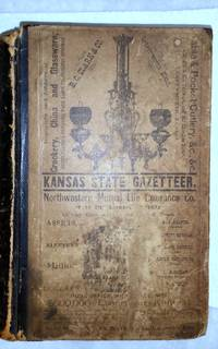 Kansas State Gazetteer and Business Directory Including A Complete Business Directory of Kansas City, MO., 1878. Volume I