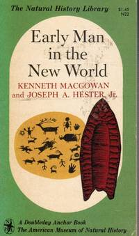 Early Man In The New World by  Kenneth; Joseph Hester MacGowan  - Paperback  - Revised Edition  - 1962  - from Bookshop Baltimore (SKU: 11081)
