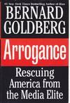 Arrogance  Rescuing America From the Media Elite