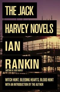 The Jack Harvey Novels: Witch Hunt / Bleeding Hearts / Blood Hunt