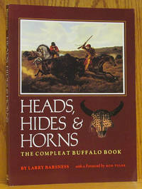 Heads, Hides & Horns: The Compleat Buffalo Book