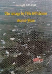 Un visage de l'Île d'Orléans:  Saint-Jean by  Raymond LÉTOURNEAU - Paperback - 1979 - from Librairie la bonne occasion and Biblio.com