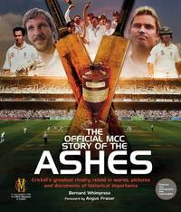 The Official MCC History of the Ashes by Bernard Whimpress