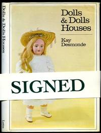 Dolls and Dolls Houses [Signed] by  Kay Desmonde - Signed First Edition - 1972 - from Little Stour Books PBFA and Biblio.com