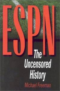 ESPN : The Uncensored History