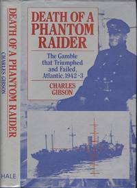 image of Death of a Phantom Raider: The Gamble That Triumphed and Failed, Atlantic, 1942-43