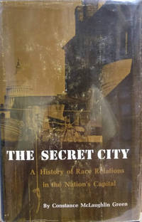 The Secret City:  A History of Race Relations in the Nation\'s Capital