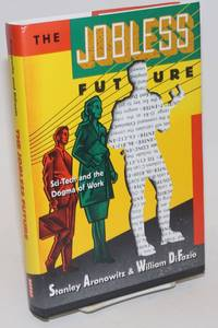 image of The Jobless Future: sci-tech and the dogma of work