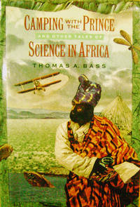 Camping with the Prince and Other Tales of Science in Africa