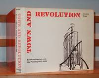 image of Town and Revolution: Soviet Architecture and City Planning, 1917-35