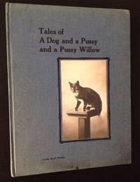 Tales of a Dog and a Pussy and a Pussy Willow