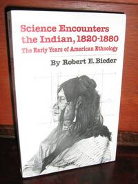 Science Encounters The Indian, 1820-1880