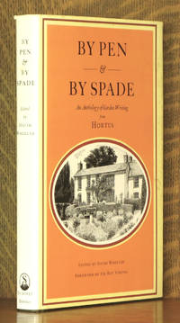 By Pen & by Spade An Anthology of Garden Writing