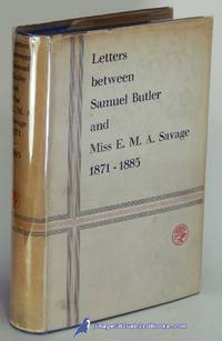 Letters between Samuel Butler and Miss E. M. A. Savage, 1871-1885