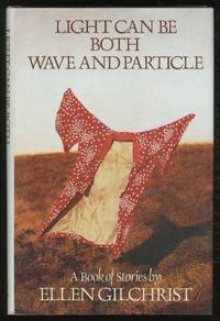 image of Light Can Be Both Wave and Particle: A Book of Stories