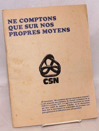 Montreal: Confédération des syndicats nationaux, 1971. 110p., staplebound wraps, 8.5x11 inches, mi...