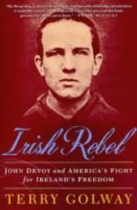 image of Irish Rebel: John Devoy and America's Fight for Ireland's Freedom