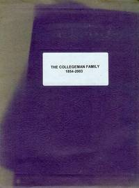 The Collegeman Family Tree 1854-2003