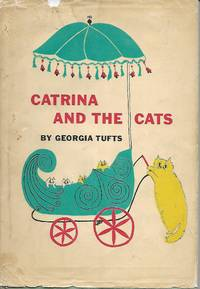 Catrina and the Cats by  Georgia Tufts - First Edition - 1959 - from Lindas Rare Books (SKU: 001420)