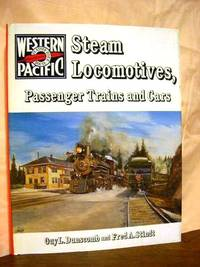 WESTERN PACIFIC STEAM LOCOMOTIVES, PASSENGER TRAINS AND CARS
