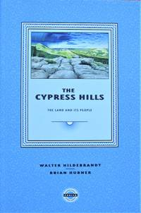 The Cypress Hills. The Land and Its People
