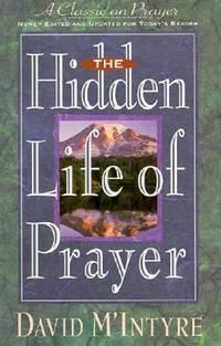 The Hidden Life of Prayer by David M. McIntyre - 1993