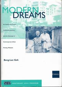 Modern Dreams: An Inquiry into Power, Cultural Production, and the Cityscape in Contemporary Urban Penang, Malaysia